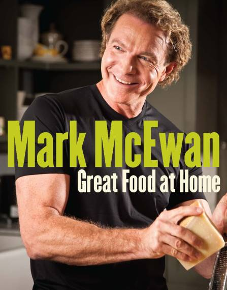 Mark McEwan - Great Food at Home
